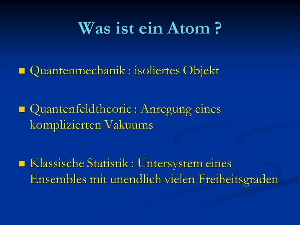 Was ist ein Atom Quantenmechanik : isoliertes Objekt