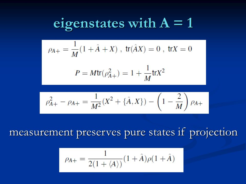 eigenstates with A = 1 measurement preserves pure states if projection