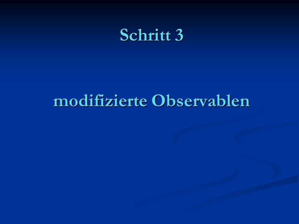 Schritt 3 modifizierte Observablen