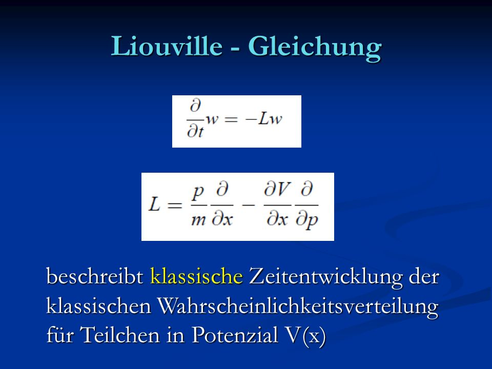 Liouville - Gleichung beschreibt klassische Zeitentwicklung der