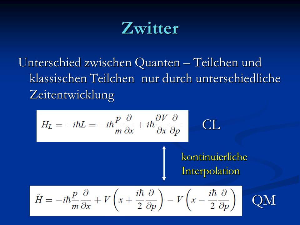 Zwitter Unterschied zwischen Quanten – Teilchen und klassischen Teilchen nur durch unterschiedliche Zeitentwicklung.