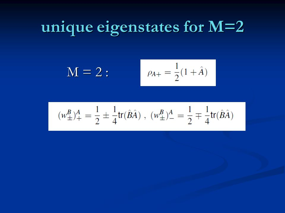 unique eigenstates for M=2