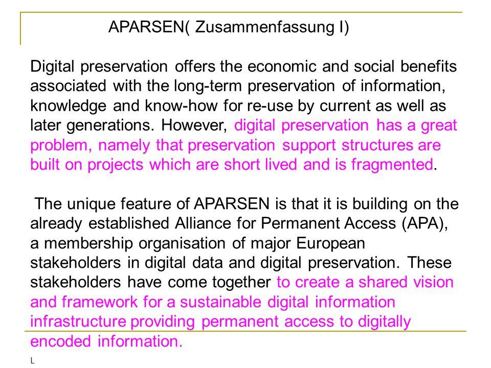 Nachfolgeprojekt: APARSEN network of Excellence http://www