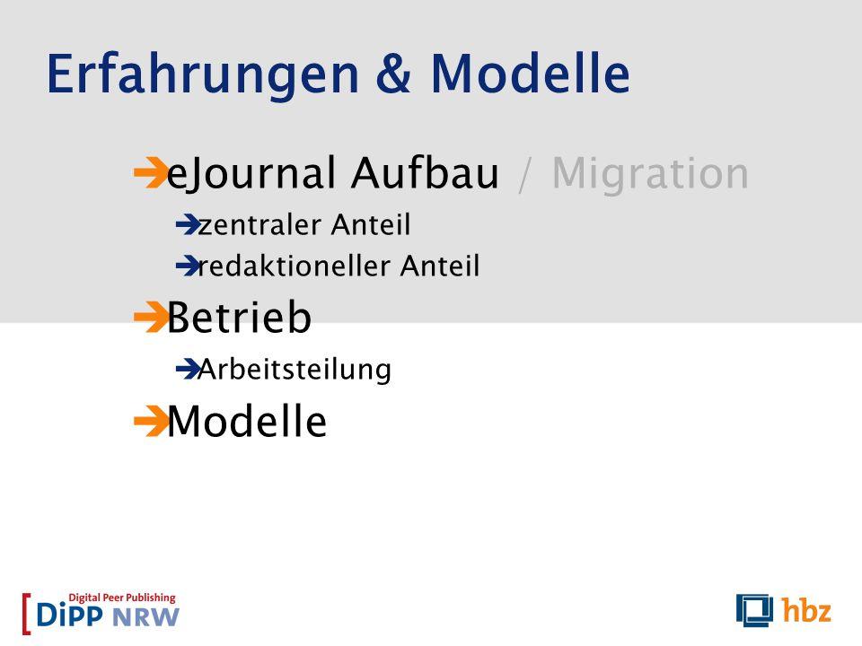 Erfahrungen & Modelle eJournal Aufbau / Migration Betrieb Modelle