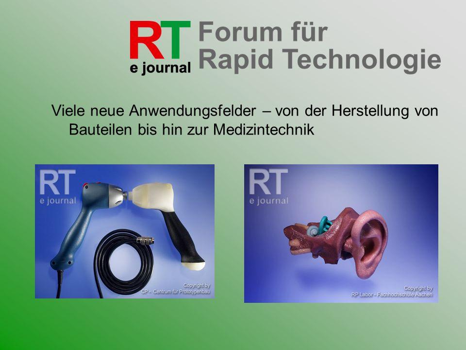 Viele neue Anwendungsfelder – von der Herstellung von Bauteilen bis hin zur Medizintechnik