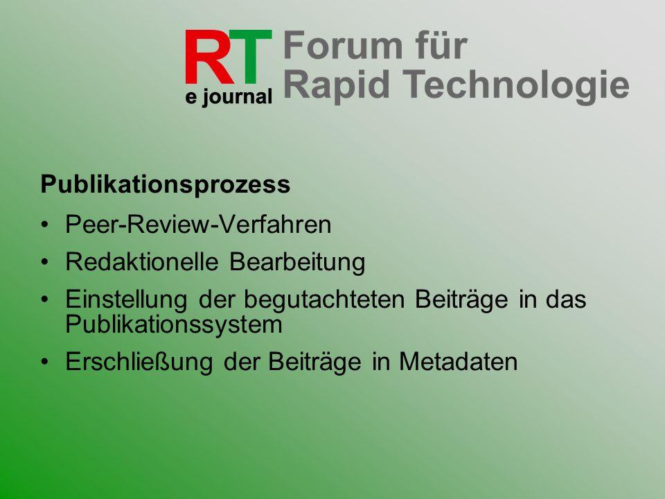 Publikationsprozess Peer-Review-Verfahren. Redaktionelle Bearbeitung. Einstellung der begutachteten Beiträge in das Publikationssystem.