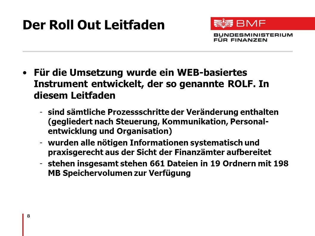 Der Roll Out Leitfaden Für die Umsetzung wurde ein WEB-basiertes Instrument entwickelt, der so genannte ROLF. In diesem Leitfaden.