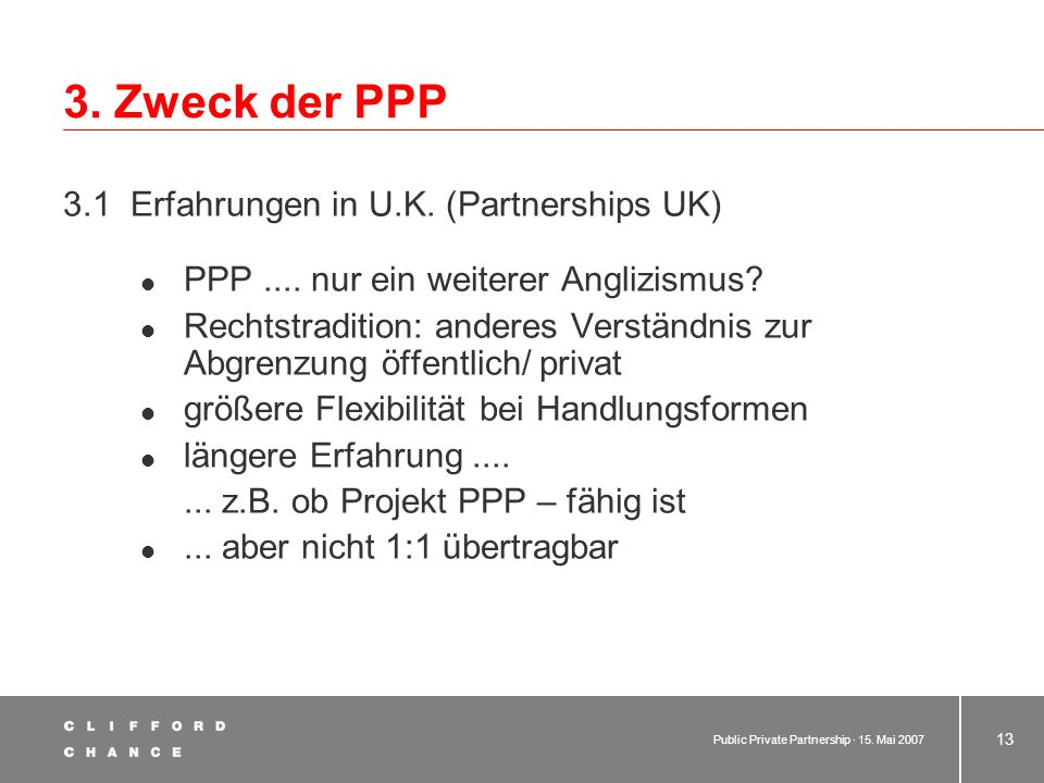 3. Zweck der PPP 3.1 Erfahrungen in U.K. (Partnerships UK)