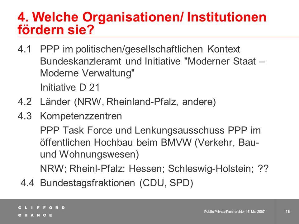 4. Welche Organisationen/ Institutionen fördern sie