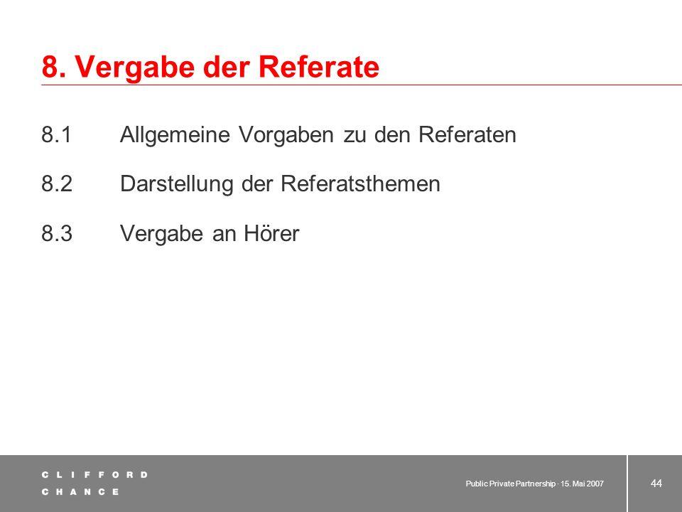 8. Vergabe der Referate 8.1 Allgemeine Vorgaben zu den Referaten