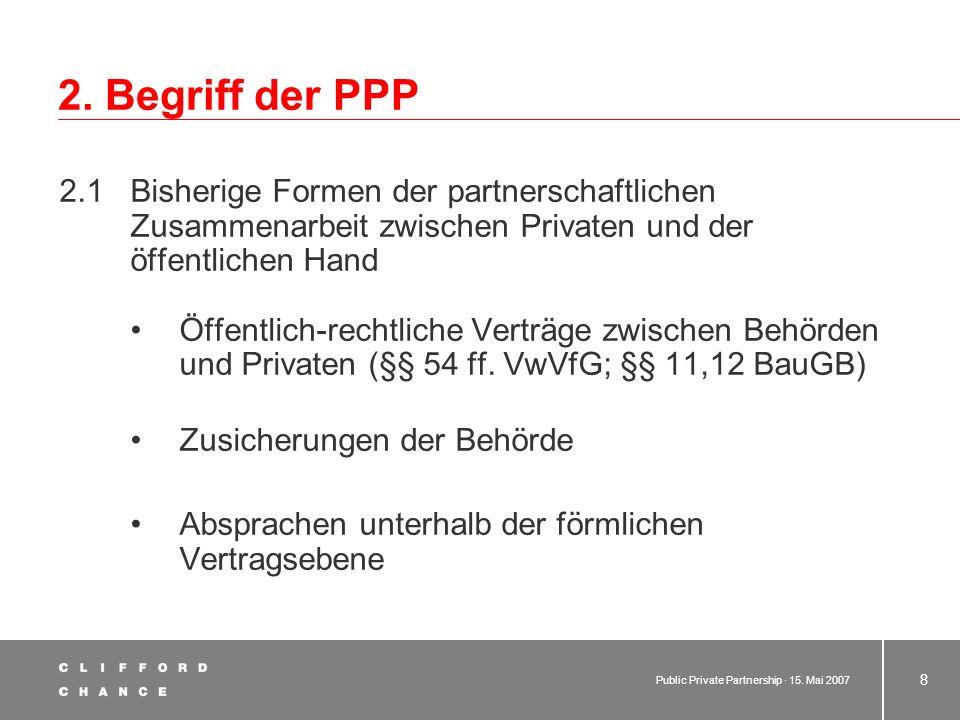 2. Begriff der PPP 2.1 Bisherige Formen der partnerschaftlichen Zusammenarbeit zwischen Privaten und der öffentlichen Hand.