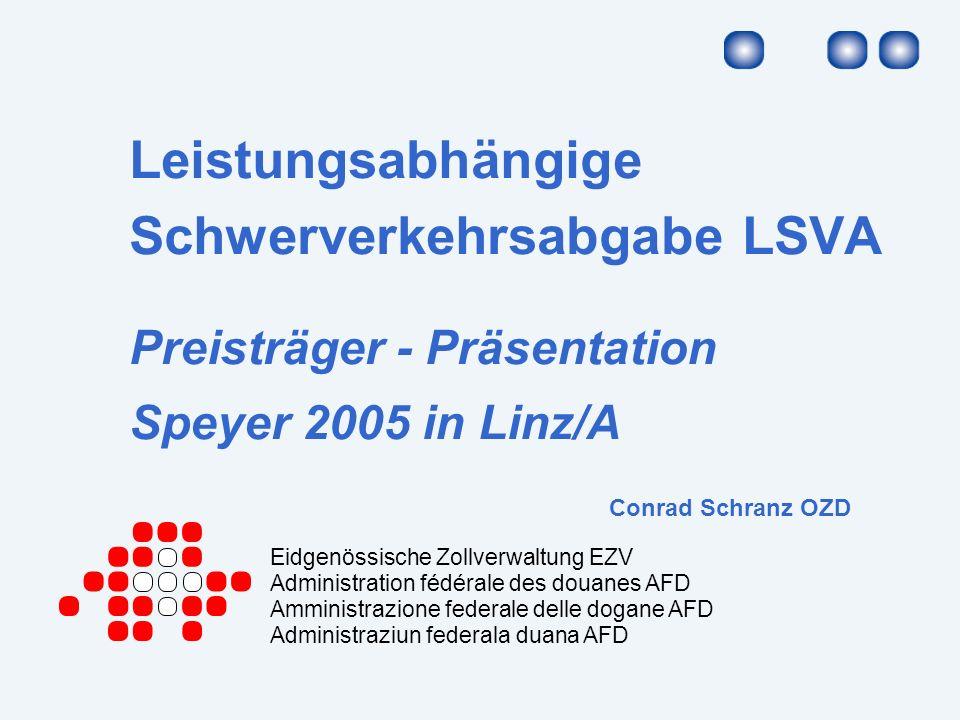 Leistungsabhängige Schwerverkehrsabgabe LSVA Preisträger - Präsentation Speyer 2005 in Linz/A Conrad Schranz OZD