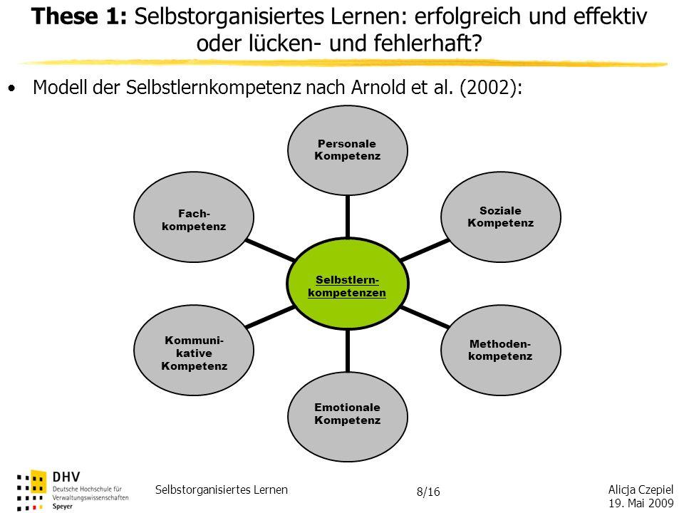 These 1: Selbstorganisiertes Lernen: erfolgreich und effektiv oder lücken- und fehlerhaft