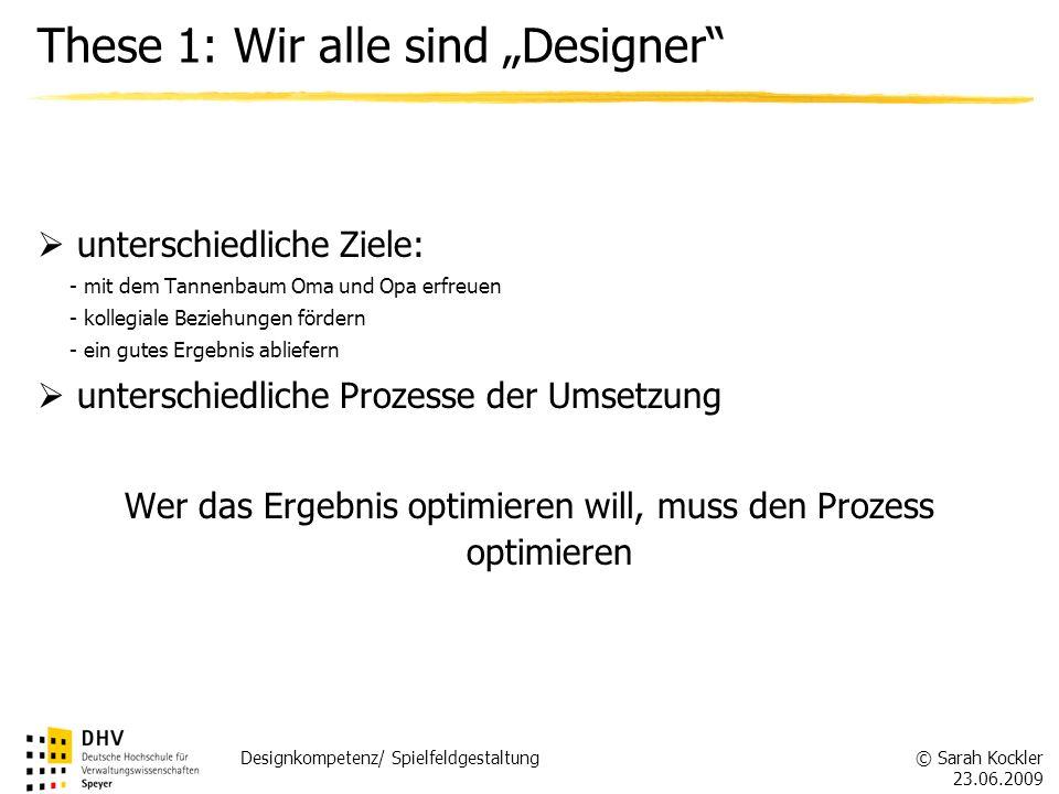 """These 1: Wir alle sind """"Designer"""