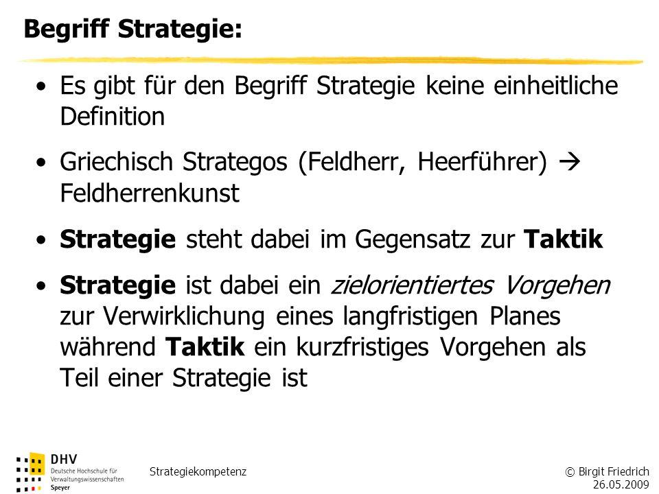 Begriff Strategie: Es gibt für den Begriff Strategie keine einheitliche Definition. Griechisch Strategos (Feldherr, Heerführer)  Feldherrenkunst.