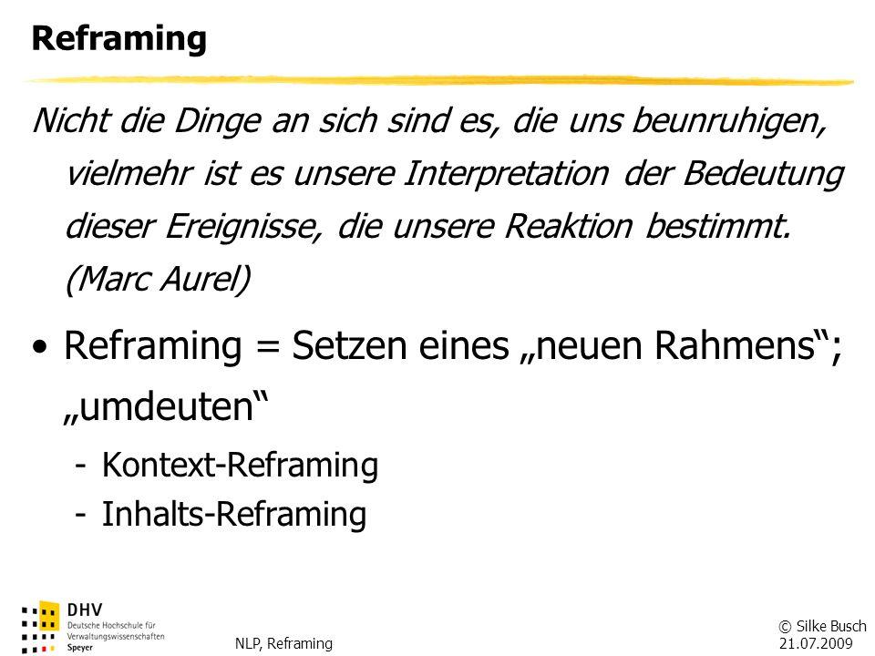 """Reframing = Setzen eines """"neuen Rahmens ; """"umdeuten"""