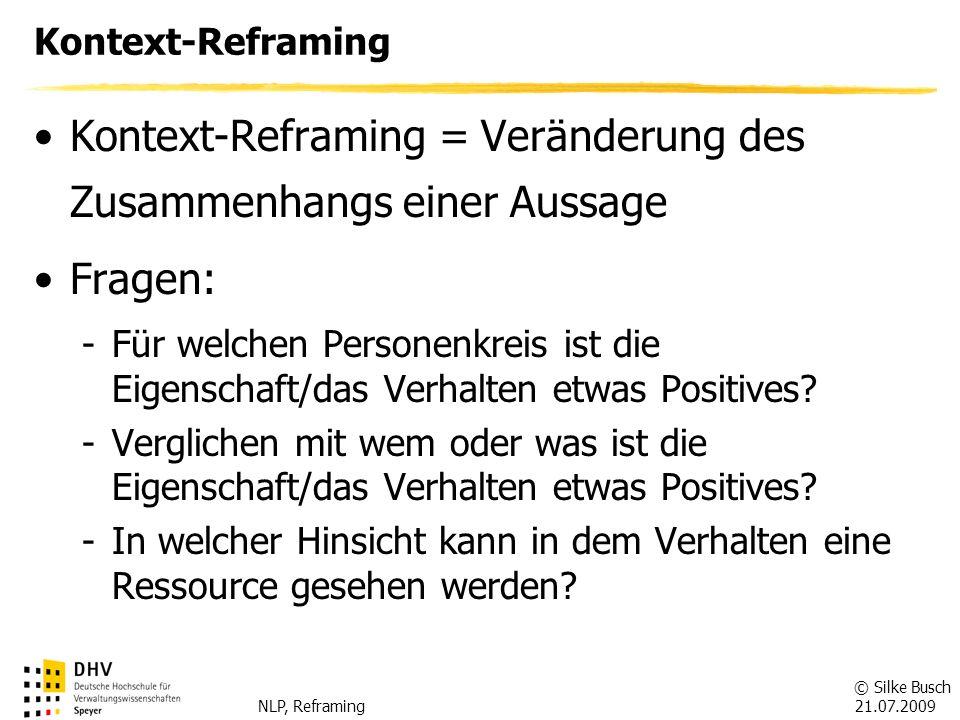 Kontext-Reframing = Veränderung des Zusammenhangs einer Aussage