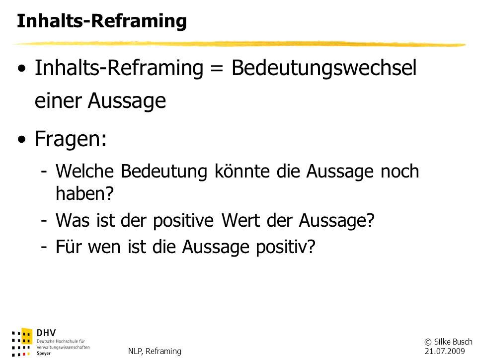 Inhalts-Reframing = Bedeutungswechsel einer Aussage