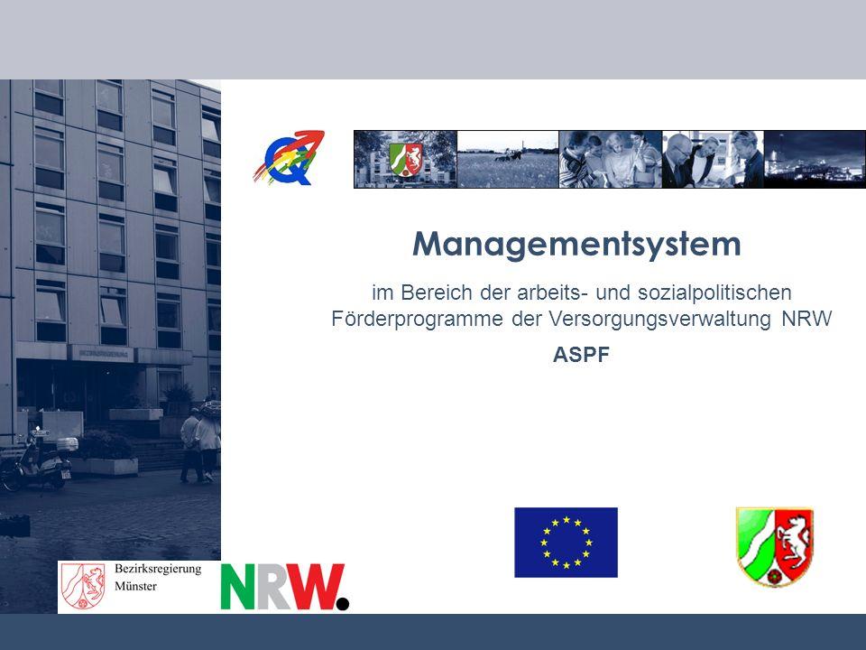 Managementsystem im Bereich der arbeits- und sozialpolitischen Förderprogramme der Versorgungsverwaltung NRW.