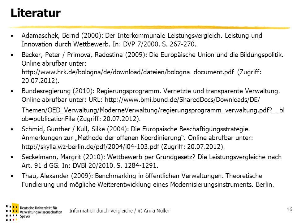 Literatur Adamaschek, Bernd (2000): Der Interkommunale Leistungsvergleich. Leistung und Innovation durch Wettbewerb. In: DVP 7/2000. S. 267-270.