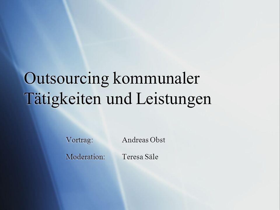 Outsourcing kommunaler Tätigkeiten und Leistungen