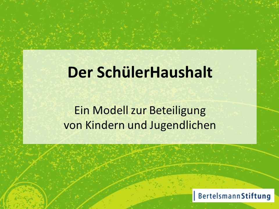 Der SchülerHaushalt Ein Modell zur Beteiligung von Kindern und Jugendlichen