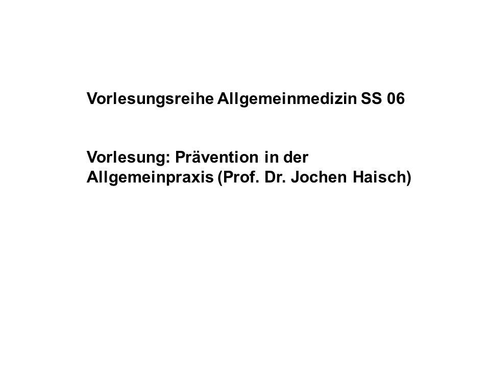 Vorlesungsreihe Allgemeinmedizin SS 06
