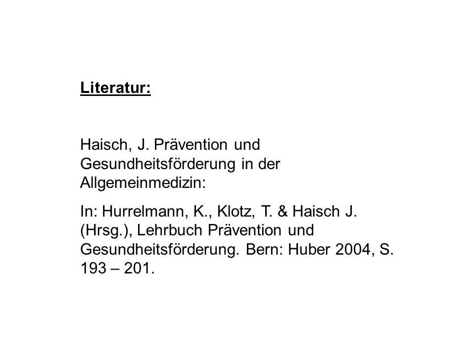 Literatur: Haisch, J. Prävention und Gesundheitsförderung in der Allgemeinmedizin: