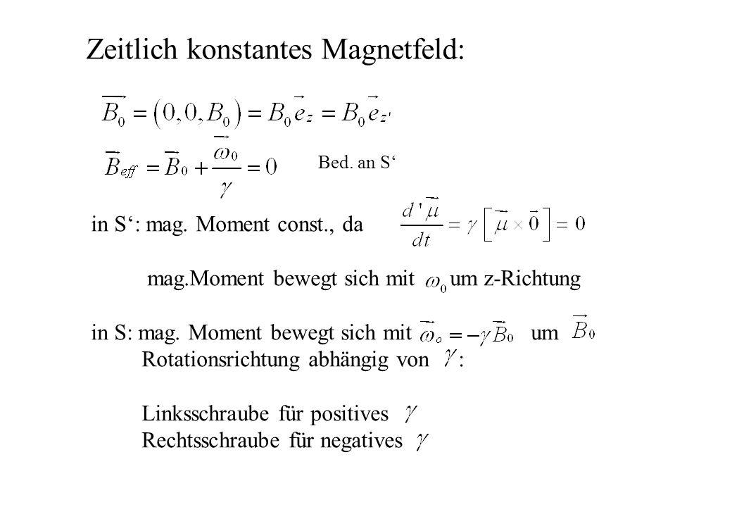 Zeitlich konstantes Magnetfeld: