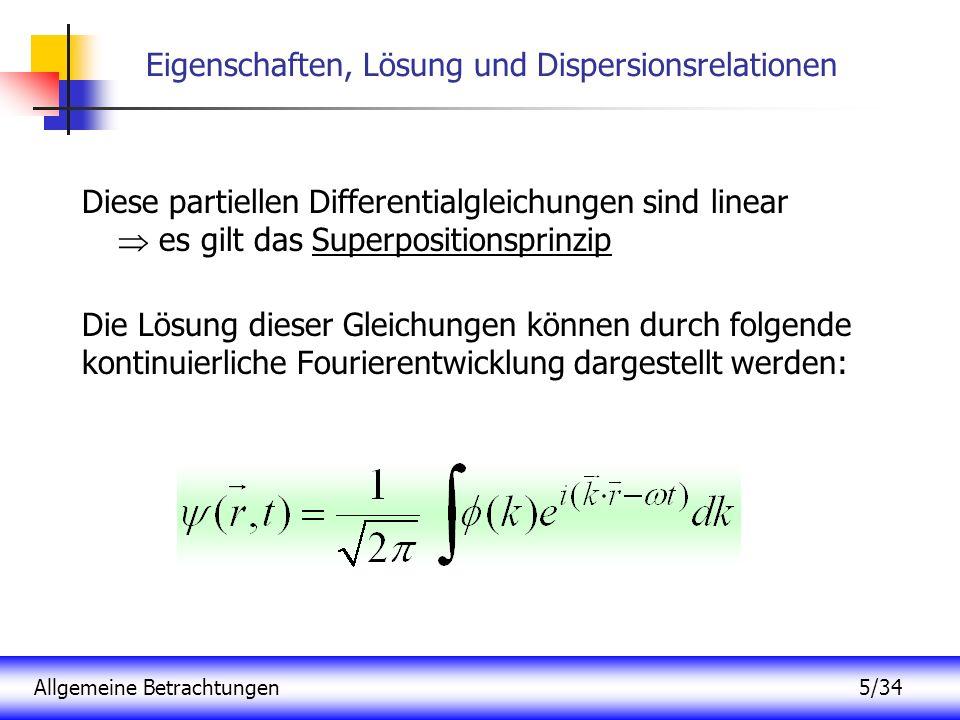 Eigenschaften, Lösung und Dispersionsrelationen