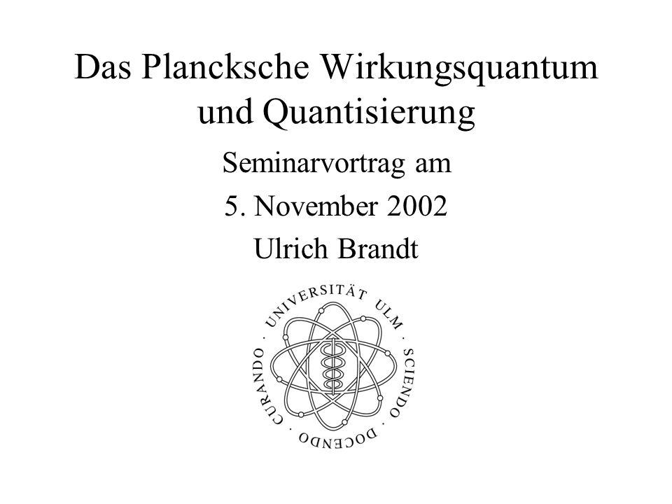Das Plancksche Wirkungsquantum und Quantisierung
