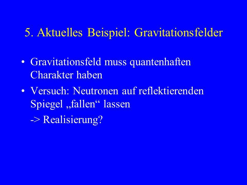5. Aktuelles Beispiel: Gravitationsfelder