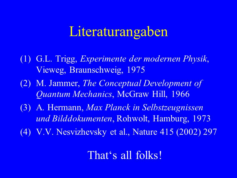 Literaturangaben That's all folks!
