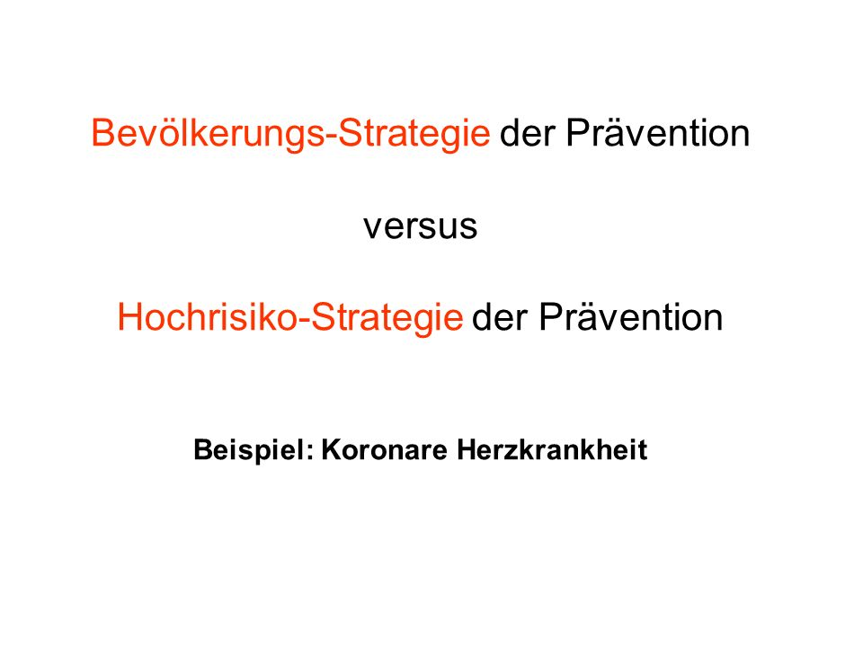 Bevölkerungs-Strategie der Prävention versus