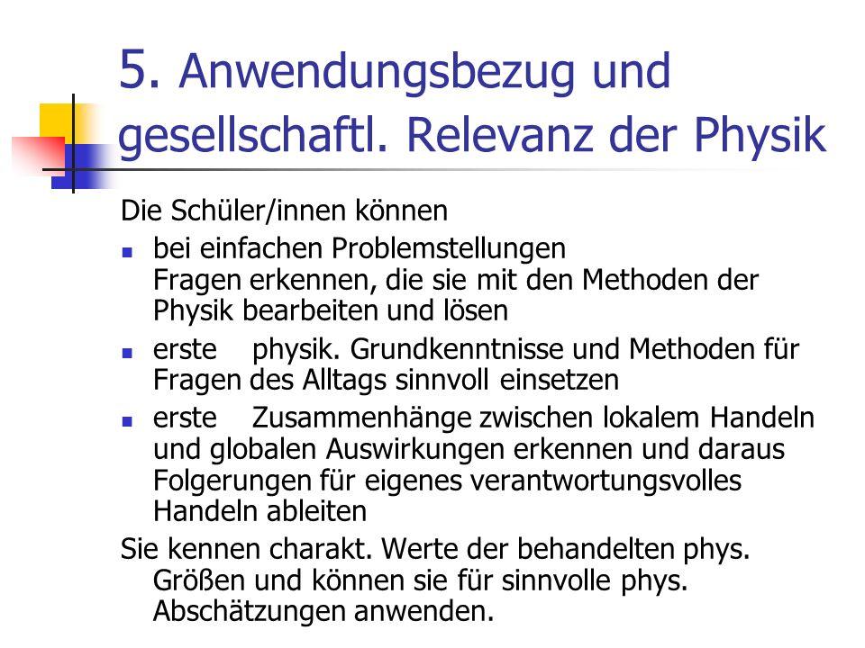 5. Anwendungsbezug und gesellschaftl. Relevanz der Physik