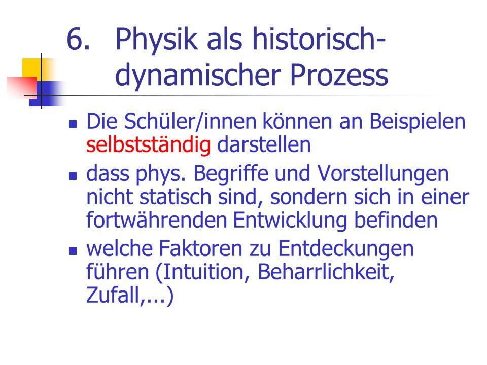 6. Physik als historisch- dynamischer Prozess