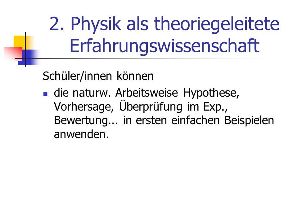 2. Physik als theoriegeleitete Erfahrungswissenschaft
