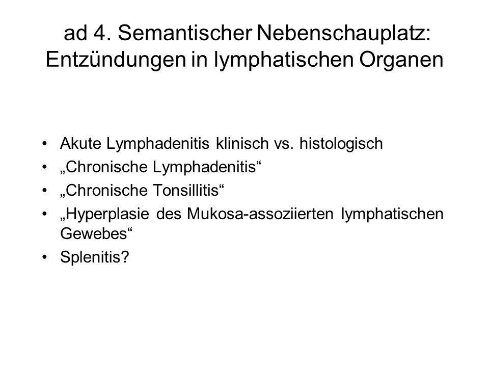ad 4. Semantischer Nebenschauplatz: Entzündungen in lymphatischen Organen