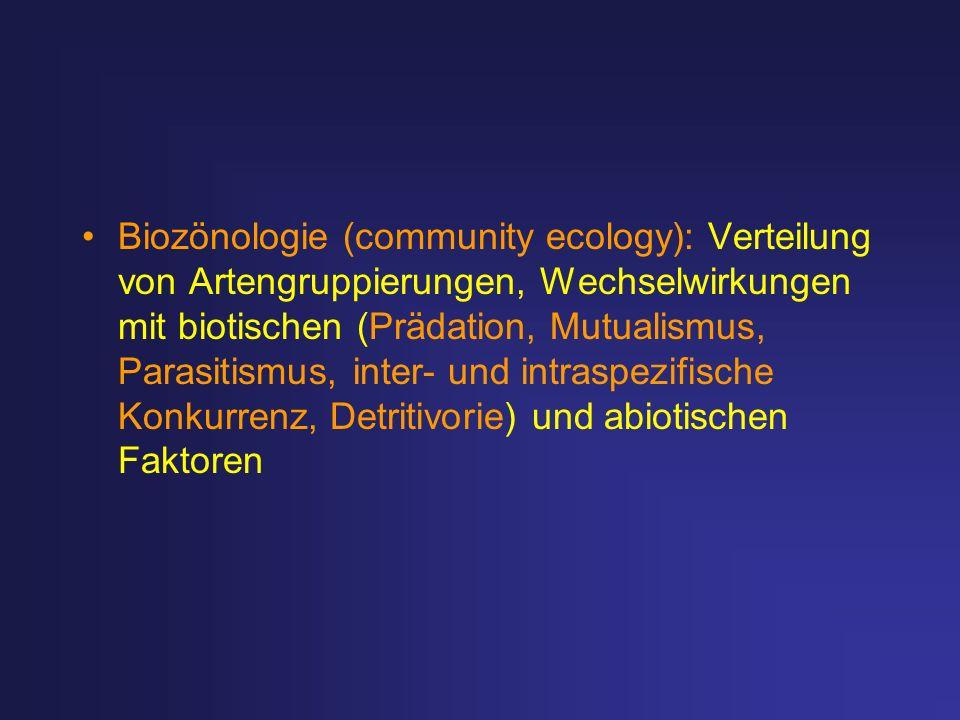 Biozönologie (community ecology): Verteilung von Artengruppierungen, Wechselwirkungen mit biotischen (Prädation, Mutualismus, Parasitismus, inter- und intraspezifische Konkurrenz, Detritivorie) und abiotischen Faktoren