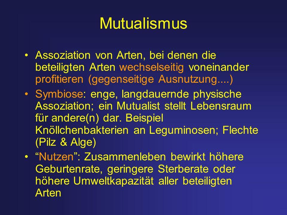 MutualismusAssoziation von Arten, bei denen die beteiligten Arten wechselseitig voneinander profitieren (gegenseitige Ausnutzung....)
