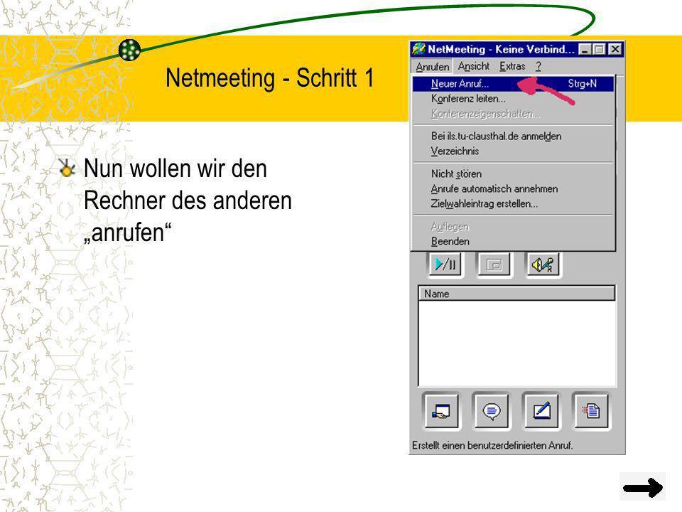 """Netmeeting - Schritt 1 Nun wollen wir den Rechner des anderen """"anrufen"""