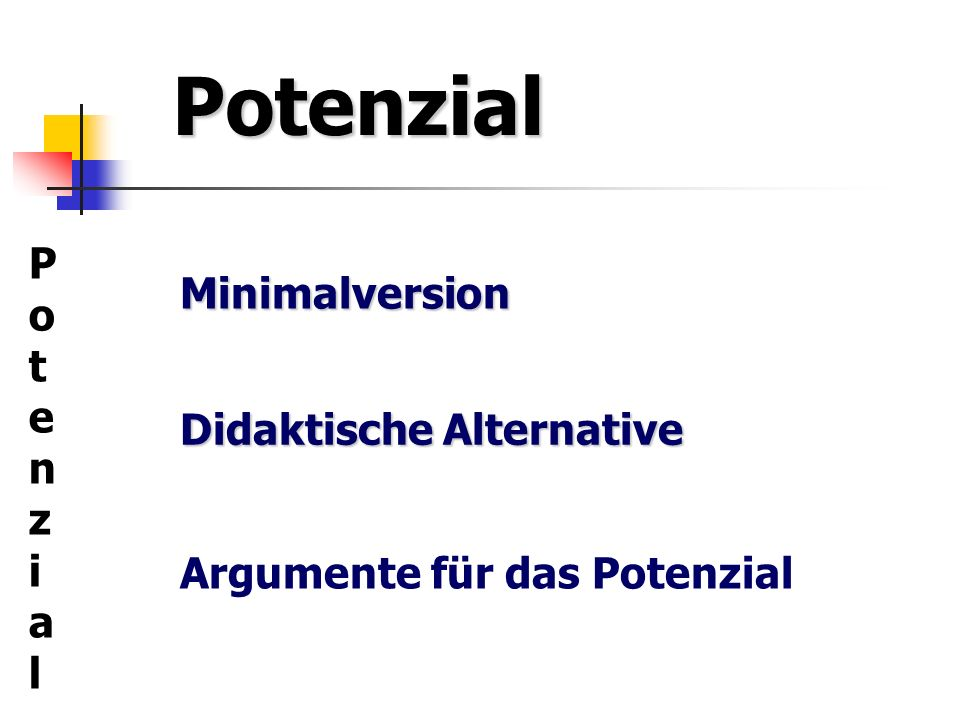 Potenzial Potenzial Minimalversion Didaktische Alternative