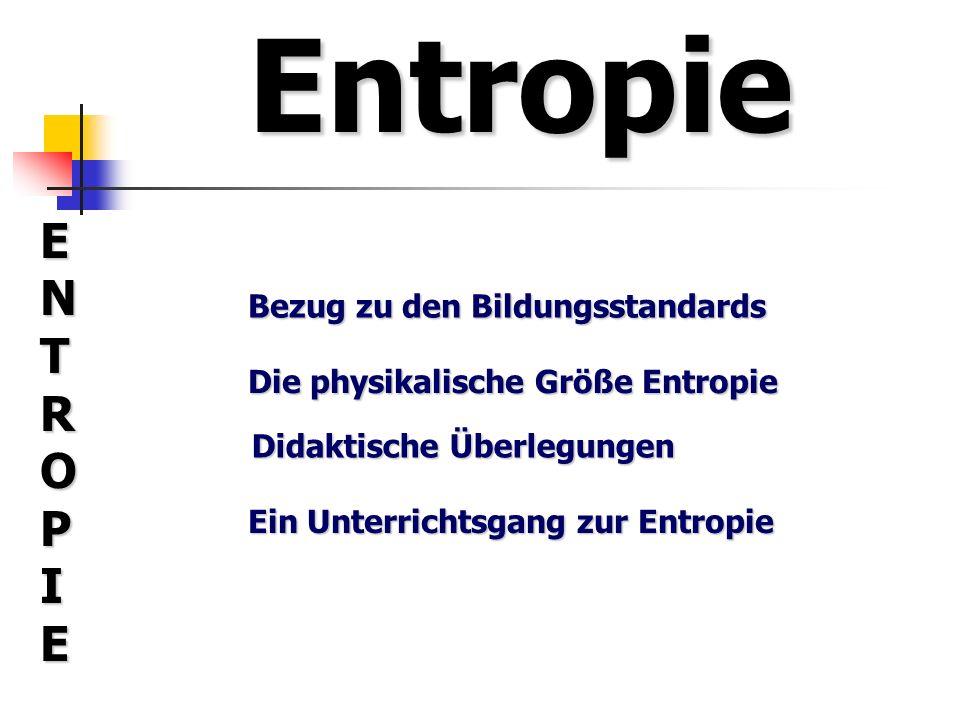 Entropie ENTROPIE Bezug zu den Bildungsstandards