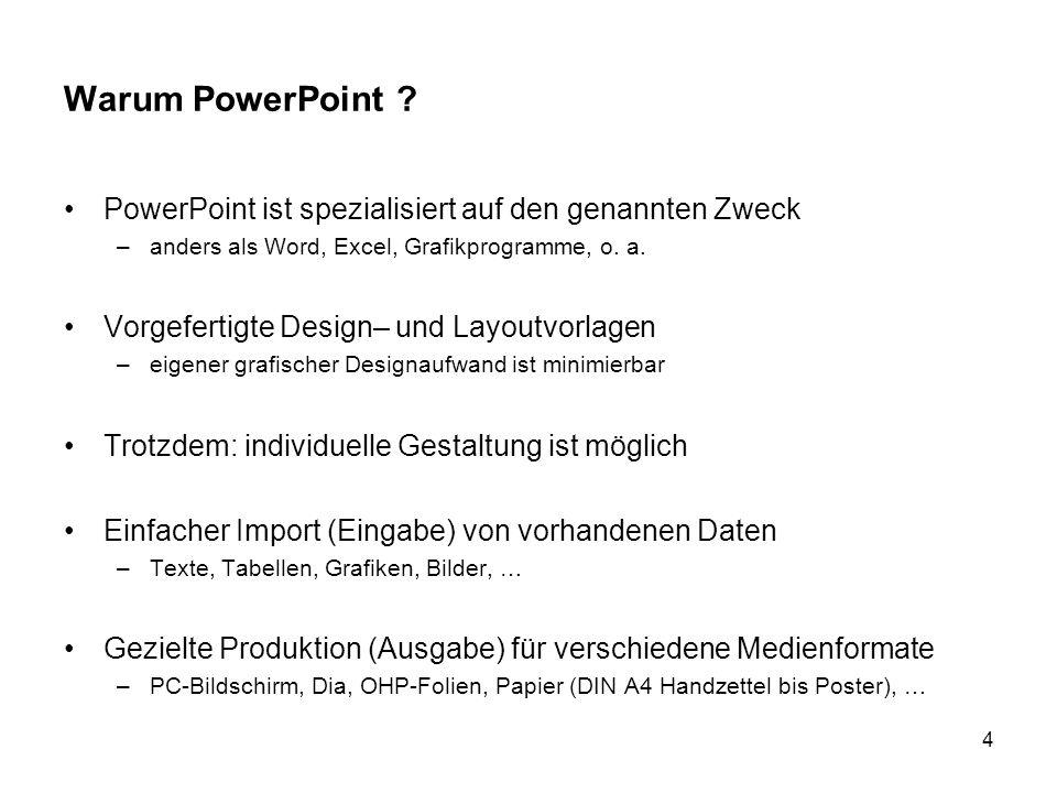 Warum PowerPoint PowerPoint ist spezialisiert auf den genannten Zweck. anders als Word, Excel, Grafikprogramme, o. a.