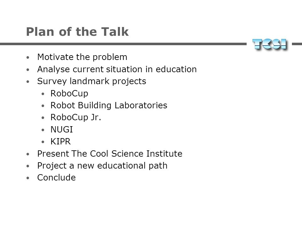 Plan of the Talk Motivate the problem