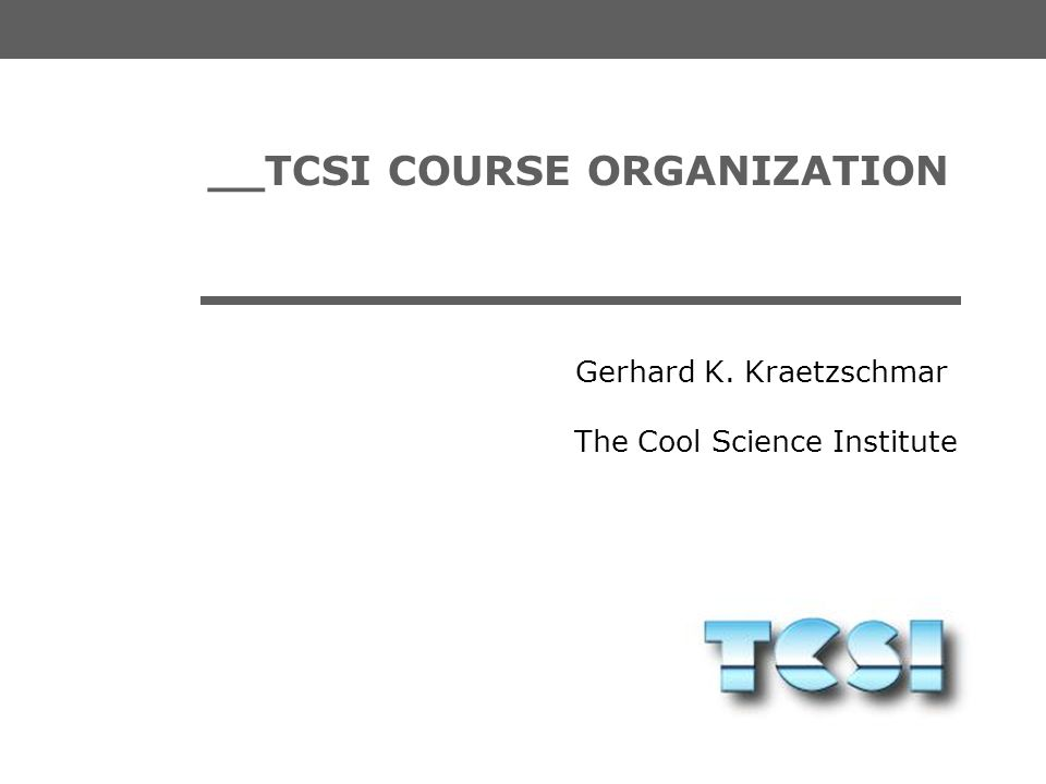 __TCSI COURSE ORGANIZATION