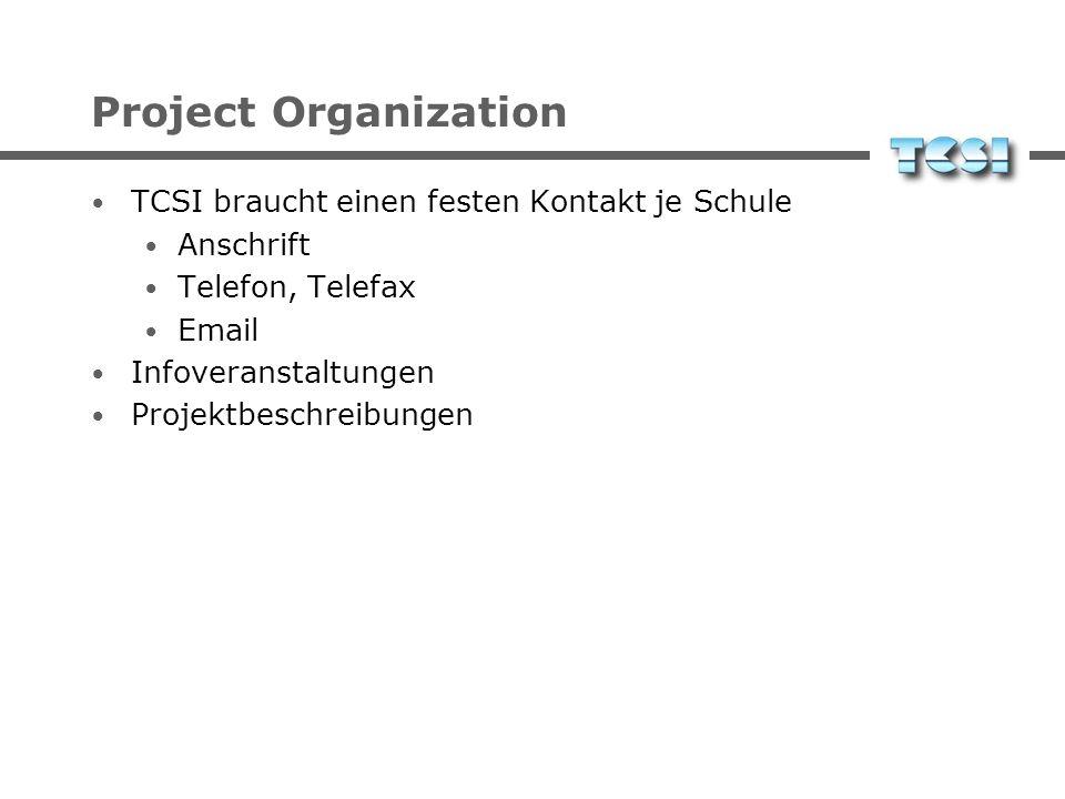 Project Organization TCSI braucht einen festen Kontakt je Schule