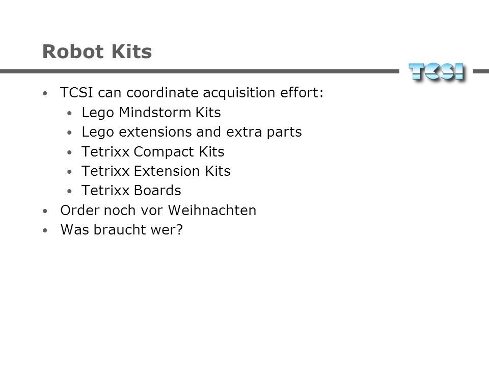 Robot Kits TCSI can coordinate acquisition effort: Lego Mindstorm Kits