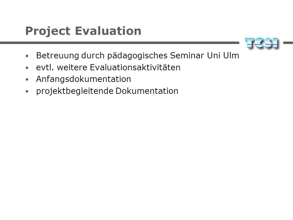 Project Evaluation Betreuung durch pädagogisches Seminar Uni Ulm