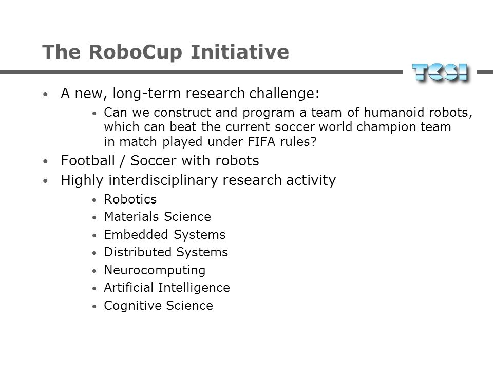 The RoboCup Initiative